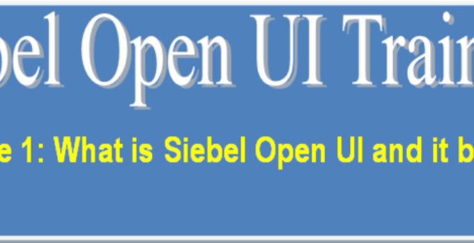 Siebel Open UI training - what is Siebel Open UI and benefits