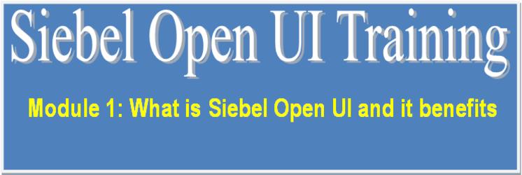 Siebel Open UI training - what is Siebel Open UI and benefits