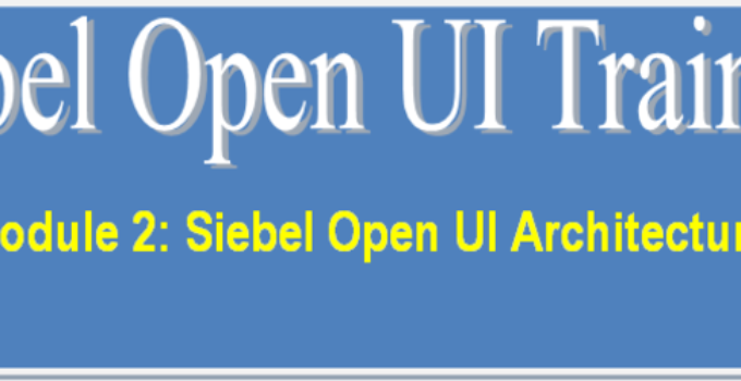 Siebel Open UI Architecture - Siebel Open UI training