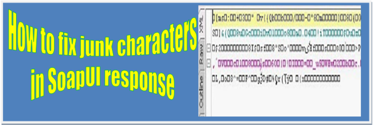 Junk characters in SoapUI response - how to fix it