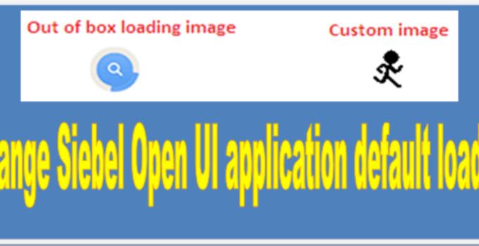 Configure Siebel Open UI - Change application loading image