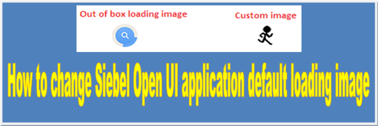 Configure Siebel Open UI - Change application loading image