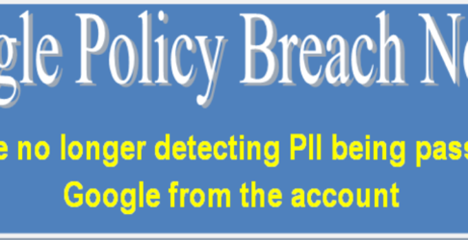 Policy Breach Notice - We are no longer detecting PII being passed to Google from the account