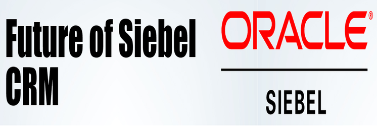 Future of Siebel CRM