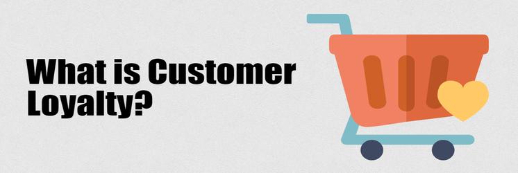 What is Customer Loyalty - techonestop